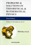 Problems & Solutions in Theoretical & Mathematical Physics: Introductory Level, Volume I - Willi-Hans Steeb