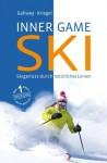 Inner Game Ski: Skigenuss durch natürliches Lernen (German Edition) - W. Timothy Gallwey, Frank Pyko, Roswitha Menke