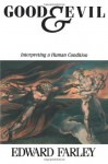 Good and Evil: Interpreting a Human Condition - Edward Farley