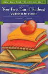 What Every Teacher Should Know About Your First Year of Teaching: Guidelines for Success (5th Edition) - Richard D. Kellough