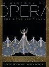 A History of Opera: The Last Four Hundred Years - Carolyn Abbate, Roger Parker