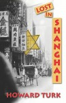 Lost in Shanghai - Howard Turk