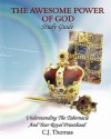 The Awesome Power of God Study Guide: Understanding the Tabernacle and Your Royal Priesthood - C.J. Thomas