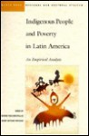 Indigenous People and Poverty in Latin America: An Empirical Analysis - George Psacharopoulos