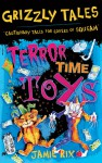Terror-time Toys (Grizzly Tales) - Jamie Rix