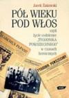 Pół wieku pod włos, czyli życie codzienne Tygodnika Powszechnego w czasach heroicznych - Jacek Żakowski