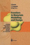 Frontiers In Materials Modelling And Design: Proceedings Of The Conference On Frontiers In Materials Modelling And Design, Kalpakkam, 20 23 August 1996 - Vijay Kumar, Surajit Sengupta, Baldev Raj