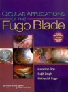 Ocular Applications of the Fugo Blade - F Hampton Roy, Daljit Singh, Richard J Fugo