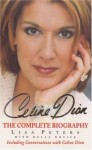 Celine Dion: The Complete Biography - Lisa Peters