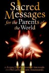 Sacred Messages: For the Parents of the World - Ivonne Delaflor