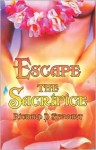 Escape the Sacrifice - Richard Stewart