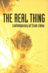 The Real Thing: Contemporary Art from China - Simon Groom, Simon Groom, Karen Smith
