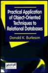 Practical Application of Object-Oriented Techniques to Relational Databases - Donald K. Burleson