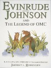 Evinrude Johnson and the Legend of OMC - Jeffrey L. Rodengen