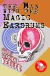The Man with the Magic Eardrums - Harry Stephen Keeler