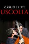Uscolia - Gabriel Lanyi
