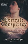 Portrait of a Conspiracy: Da Vinci's Disciples - Book One - Donna Russo Morin