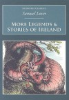 More Legends & Stories of Ireland (Nonsuch Classics) (Vol. 2) - Samuel Lover