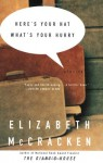 Here's Your Hat What's Your Hurry - Elizabeth McCracken