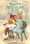 Happy Birthday Kit: A Springtime Story - Valerie Tripp, Susan McAliley, Walter Rane