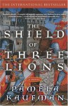 The Shield of Three Lions - Pamela Kaufman