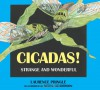 Cicadas!: Strange and Wonderful - Laurence Pringle, Meryle Henderson