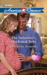 The Detective's Accidental Baby - Jacqueline Diamond