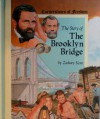 The Story of the Brooklyn Bridge - Zachary Kent