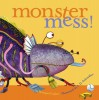 Monster Mess! - Margery Cuyler, S.D. Schindler