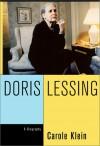Doris Lessing: A Biography - Carole Klein
