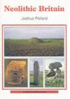 Neolithic Britain - Joshua Pollard