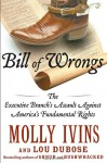 Bill of Wrongs: The Executive Branch's Assault on America's Fundamental Rights - Molly Ivins, Lou Dubose