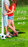 Play With Me (Grover Beach Team) - Piper Shelly