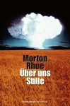 Über uns Stille (German Edition) - Morton Rhue, Katarina Ganslandt