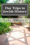 Day Trips to Jewish History - Libi Astaire