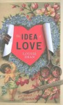 The Idea Of Love - Louise Dean