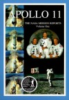 Apollo 11: The NASA Mission Reports Vol 1: Apogee Books Space Series 5 - Robert Godwin