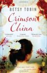 Crimson China - Betsy Tobin
