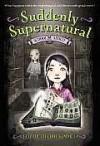 School Spirit (Suddenly Supernatural Book 1) - Elizabeth Cody Kimmel