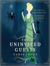 The Uninvited Guests (Audio) - Sadie Jones