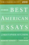 The Best American Essays 2010 - Christopher Hitchens, Robert Atwan