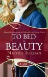 To Bed a Beauty: A Rouge Regency Romance - Nicole Jordan