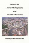 Bristol UK Aerial Photographs and Tourist Attractions - Zondervan Publishing