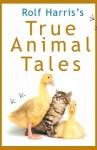Rolf Harris's True Animal Tales - Rolf Harris