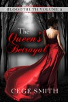 The Queen's Betrayal - Cege Smith
