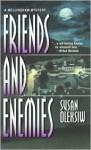 Friends and Enemies - Susan Oleksiw
