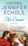 Star Crossed (Stargazer) - Jennifer Echols