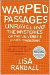 Warped Passages: Unraveling the Mysteries of the Universe's Hidden Dimensions - Lisa Randall