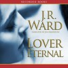 Lover Eternal - J.R. Ward, Jessica Bird, Jim Frangione