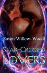 Star-Crossed Lovers - Raven Willow-Wood